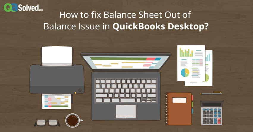 quickbooks balance sheet out of balance