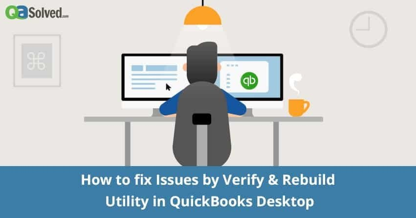 How to Verify and Rebuild Data in QuickBooks? - QASolved