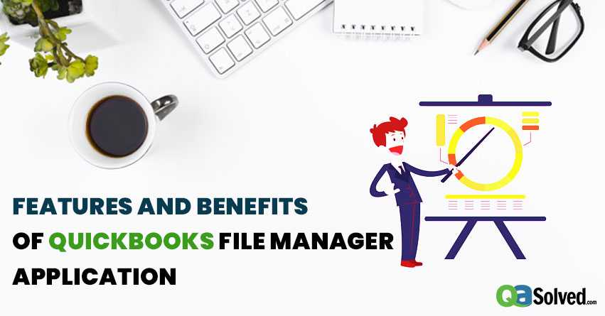 QuickBooks File Manager Application 2019 - Features & Benefits