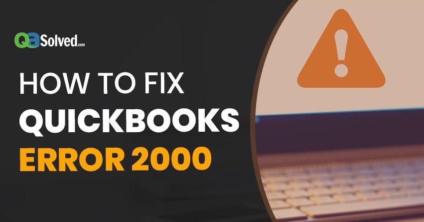 Quickbooks Error 2000