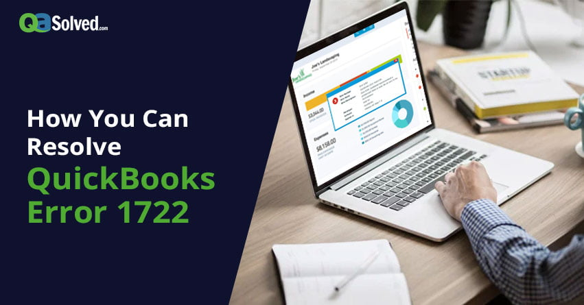 How to Fix QuickBooks Error Code 1722? - QASolved