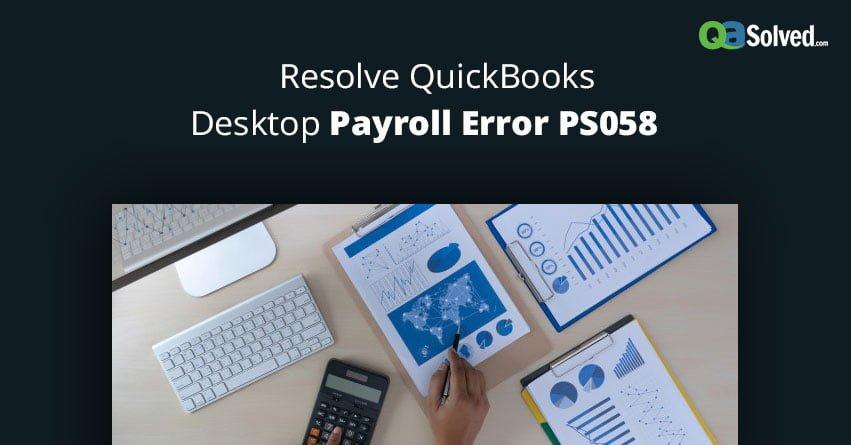quickbooks payroll error ps058