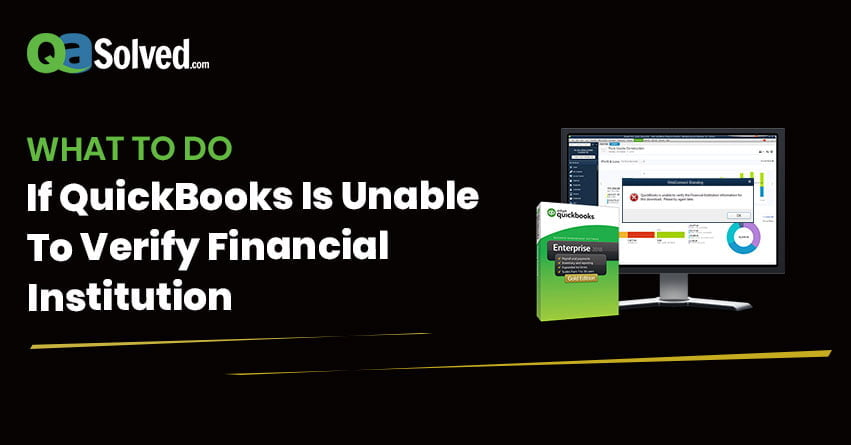 What To Do If QuickBooks Is Unable To Verify Financial
