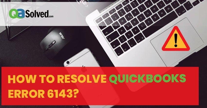 quickbooks error 6143