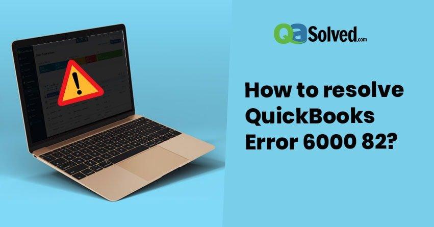 quickbooks-error-6000-82