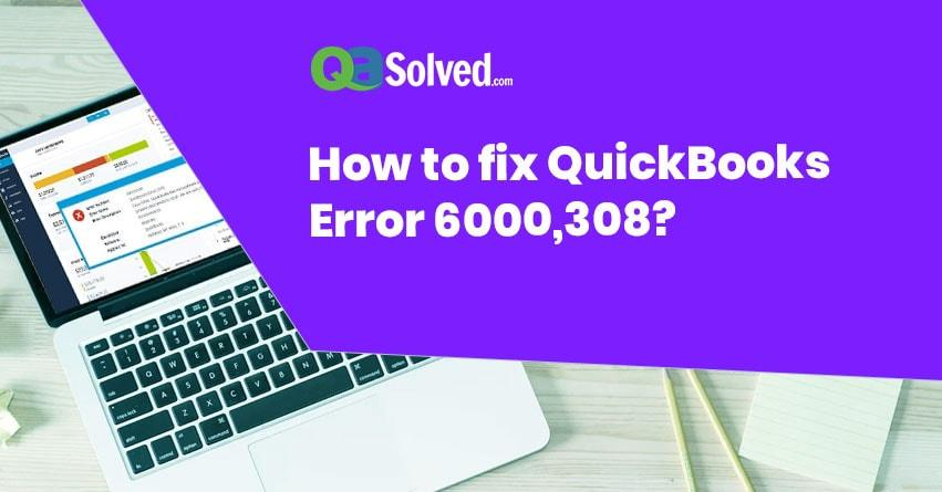 quickbooks error 6000,308
