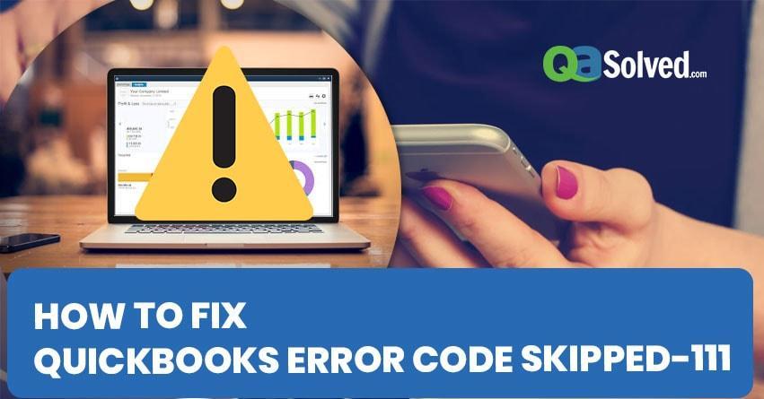 quickbooks error code skipped-111