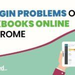 QuickBooks Online (QBO) Login Problems on Chrome - Causes
