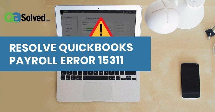 QuickBooks Error 15311 - (Solutions to Fix) | 1-877-263-2742