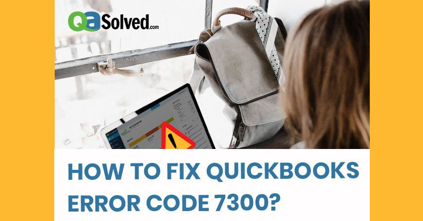 quickbooks error 7300
