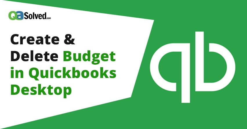 How to Create and Delete budget in QuickBooks Desktop