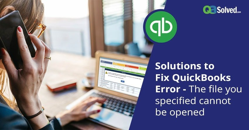 QuickBooks error specified file cannot be opened