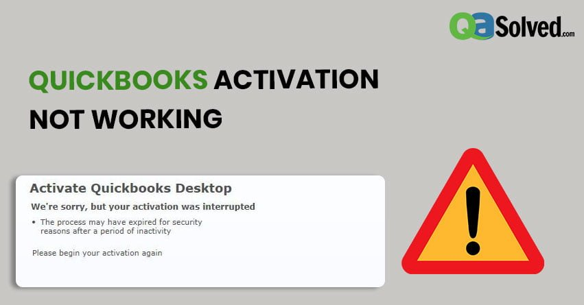 QuickBooks Activation Not Working - Resolving Methods | QASOlved