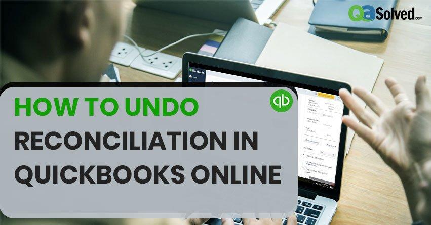 undo reconciliation in quickbooks online