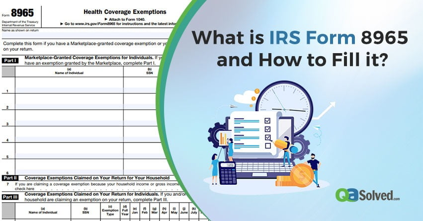 What is IRS Form 8965 and How to Fill it? - QASolved