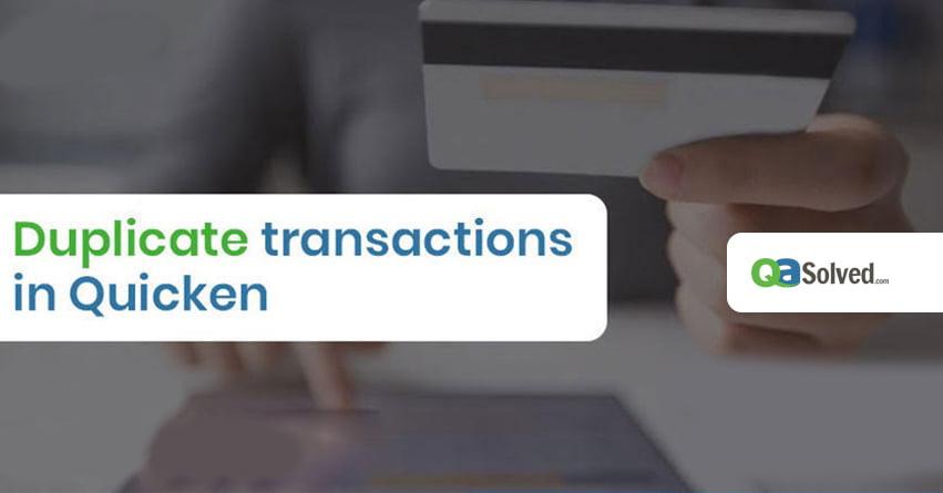 quicken duplicate transactions