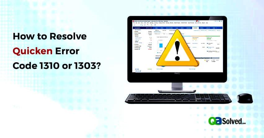 quicken error code 1310 or 1303