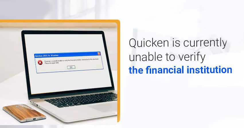 quicken is currently unable to verify the financial institution
