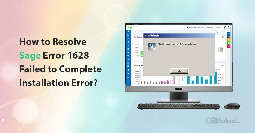 sage error 1628 failed to complete installation